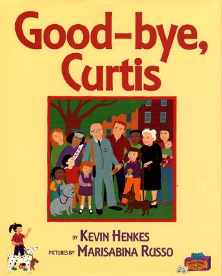 Good-Bye, Curtis By Henkes, Kevin/ Russo, Marisabina (ILT)